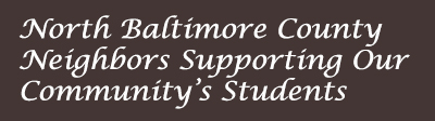 North Baltimore County Neighbors Supporting Our Community's Students